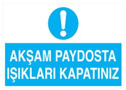 Propazar - Akşam Paydosta Işıkları Kapatınız İş Güvenliği Levhası - Tabelası