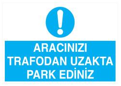 Propazar - Aracınızı Trafodan Uzakta Park Ediniz İş Güvenliği Levhası - Tabelası