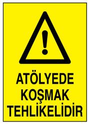 Propazar - Atölyede Koşmak Tehlikelidir İş Güvenliği Levhası - Tabelası