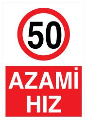 Propazar - Azami Hız 50 Km İş Güvenliği Levhası - Tabelası