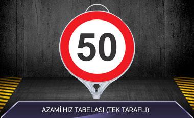 Azami Hız 50 Tabelası Tek Taraflı MFK9102