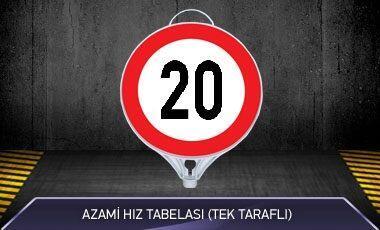 Azami Hız 20 Tabelası Tek Taraflı MFK9112