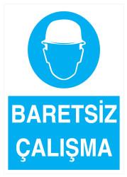 Propazar - Baretsiz Çalışma İş Güvenliği Levhası - Tabelası