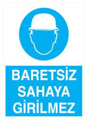Propazar - Baretsiz Sahaya Girilmez İş Güvenliği Levhası - Tabelası