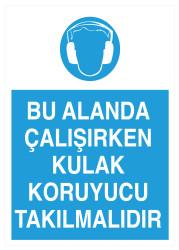 Propazar - Bu Alanda Çalışırken Kulak Koruyucu Takılmalıdır İş Güvenliği Levhası - Tabelası