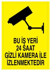 Propazar - Bu İş Yeri 24 Saat Gizli Kamera İle İzlenmektedir İş Güvenliği Levhası - Tabelası