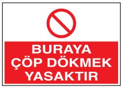 Propazar - Buraya Çöp Dökmek Yasaktır İş Güvenliği Levhası - Tabelası