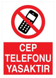 Propazar - Cep Telefonu Yasaktır İş Güvenliği Levhası - Tabelası