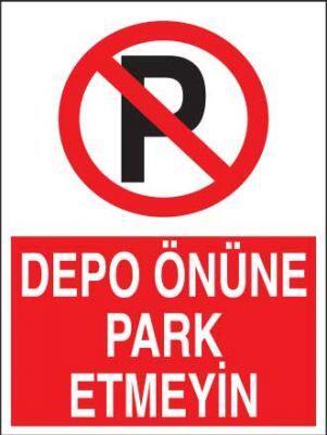 Depo Önüne Park Etmeyin Levhası - Tabelası