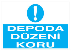 Propazar - Depoda Düzeni Koru İş Güvenliği Levhası - Tabelası