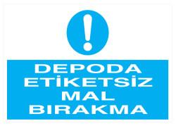 Propazar - Depoda Etiketsiz Mal Bırakma İş Güvenliği Levhası - Tabelası