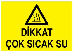 Propazar - Dikkat Çok Sıcak Su İş Güvenliği Levhası - Tabelası
