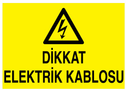 Propazar - Dikkat Elektrik Kablosu İş Güvenliği Levhası - Tabelası