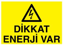 Propazar - Dikkat Enerji Var İş Güvenliği Levhası - Tabelası