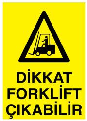 Propazar - Dikkat Forklift Çıkabilir İş Güvenliği Levhası - Tabelası
