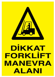 Propazar - Dikkat Forklift Manevra Alanı İş Güvenliği Levhası - Tabelası