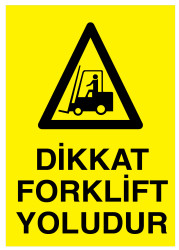 Propazar - Dikkat Forklift Yoludur İş Güvenliği Levhası - Tabelası