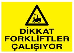 Propazar - Dikkat Forkliftler Çalışıyor İş Güvenliği Levhası - Tabelası