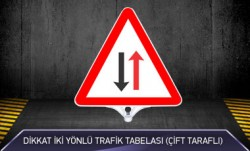 Dikkat İki Yönlü Trafik Tabelası Çift Taraflı MFK9203 - Thumbnail