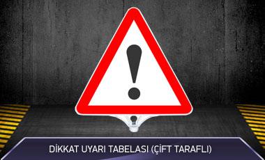 Dikkat Uyarı Tabelası Çift Taraflı MFK9202