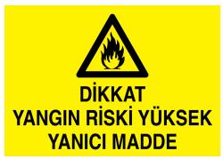 Propazar - Dikkat Yangın Riski Yüksek Yanıcı Madde İş Güvenliği Levhası - Tabelası