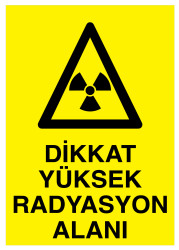 Propazar - Dikkat Yüksek Radyasyon Alanı İş Güvenliği Levhası - Tabelası