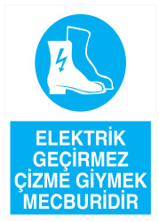 Propazar - Elektrik Geçirmez Çizme Giymek Mecburidir İş Güvenliği Levhası - Tabelası