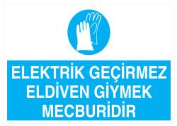 Propazar - Elektrik Geçirmez Eldiven Giymek Mecburidir İş Güvenliği Levhası - Tabelası
