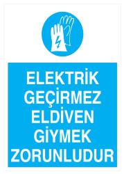 Propazar - Elektrik Geçirmez Eldiven Giymek Zorunludur İş Güvenliği Levhası - Tabelası