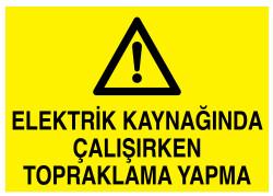 Propazar - Elektrik Kaynağında Çalışırken Topraklama Yapma İş Güvenliği Levhası - Tabelası