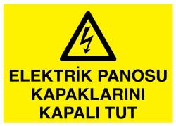 Propazar - Elektrik Panosu Kapaklarını Kapalı Tut İş Güvenliği Levhası - Tabelası