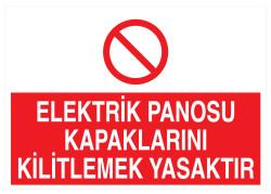Propazar - Elektrik Panosu Kapaklarını Kilitlemek Yasaktır İş Güvenliği Levhası - Tabelası