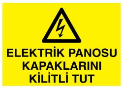 Propazar - Elektrik Panosu Kapaklarını Kilitli Tut İş Güvenliği Levhası - Tabelası
