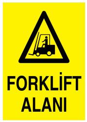 Propazar - Forklift Alanı İş Güvenliği Levhası - Tabelası