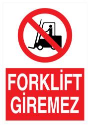 Propazar - Forklift Giremez İş Güvenliği Levhası - Tabelası