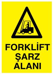 Propazar - Forklift Şarz Alanı İş Güvenliği Levhası - Tabelası
