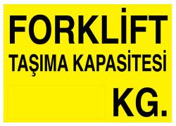 Propazar - Forklift Taşıma Kapasitesi İş Güvenliği Levhası - Tabelası