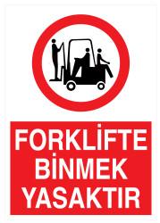 Propazar - Forklifte Binmek Yasaktır İş Güvenliği Levhası - Tabelası
