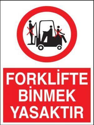 Forklifte Binmek Yasaktır Levhası - Tabelası