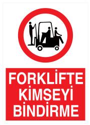 Propazar - Forklifte Kimseyi Bindirme İş Güvenliği Levhası - Tabelası