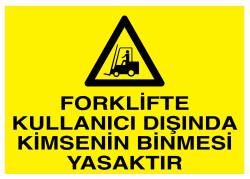 Propazar - Forklifte Kullanıcı Dışında Kimsenin Binmesi Yasaktır İş Güvenliği Levhası - Tabelası