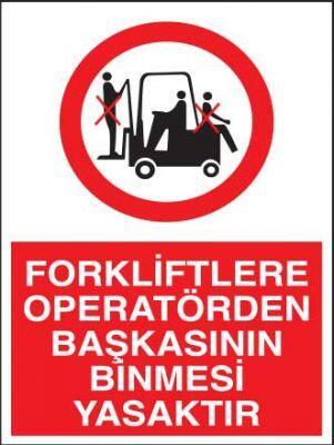 Forklifte Operatör Başkası Binmek Yasaktır Levhası
