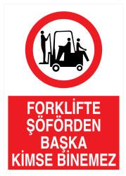 Propazar - Forklifte Şöförden Başka Kimse Binemez İş Güvenliği Levhası - Tabelası