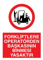 Propazar - Forkliftlere Operatörden Başkasının Binmesi Yasaktır İş Güvenliği Levhası - Tabelası
