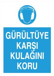 Propazar - Gürültüye Karşı Kulağını Koru İş Güvenliği Levhası - Tabelası