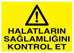 Propazar - Halatların Sağlamlığını Kontrol Et İş Güvenliği Levhası - Tabelası