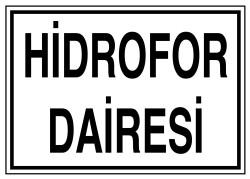 Propazar - Hidrofor Dairesi İş Güvenliği Levhası - Tabelası