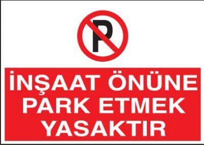 İnşaat Önüne Park Etmek Yasaktır Levhası - Tabelası