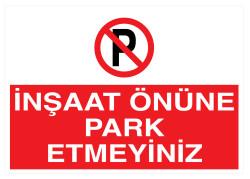Propazar - İnşaat Önüne Park Etmeyiniz İş Güvenliği Levhası - Tabelası