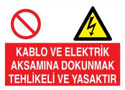 Propazar - Kablo Ve Elektrik Aksamına Dokunmak Tehlikeli Ve Yasaktır İş Güvenliği Levhası - Tabelası